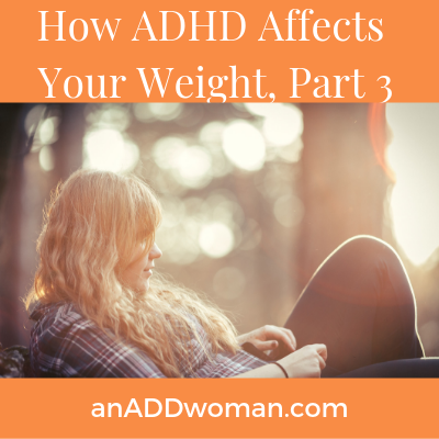 Weight loss, ADHD an add woman